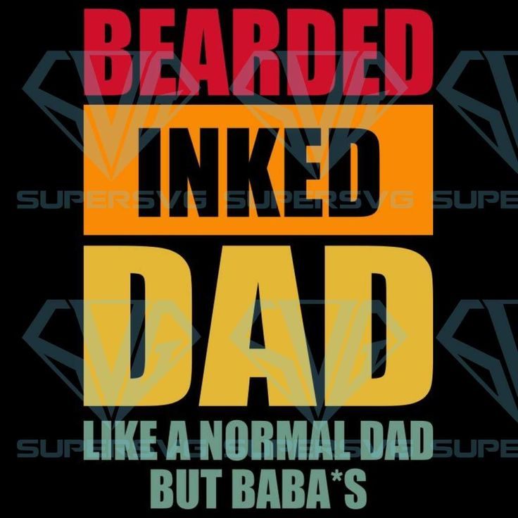 Download Bearded Inked dad like a normal dad but badass SVG, DXF ...