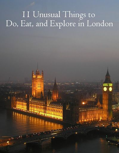 11 Unusual Things to Do, Eat, and Explore in London