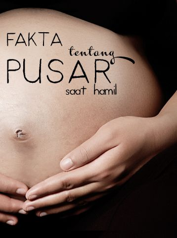 Apa yang terjadi pada pusar Anda saat hamil?