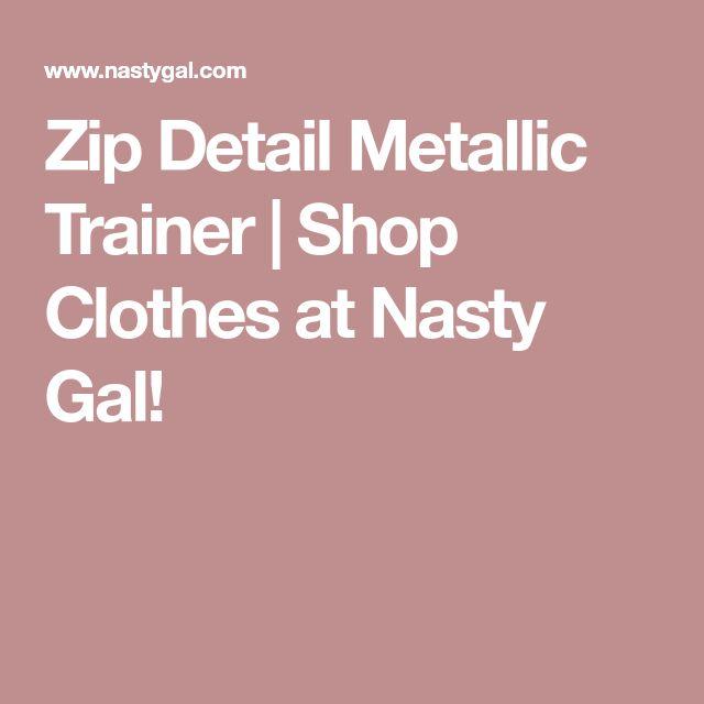 Zip Detail Metallic Trainer | Shop Clothes at Nasty Gal!