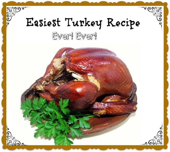 Easiest Turkey Recipe Ever ever.  This is the Best recipe you will ever find for you THanksgiving menu.