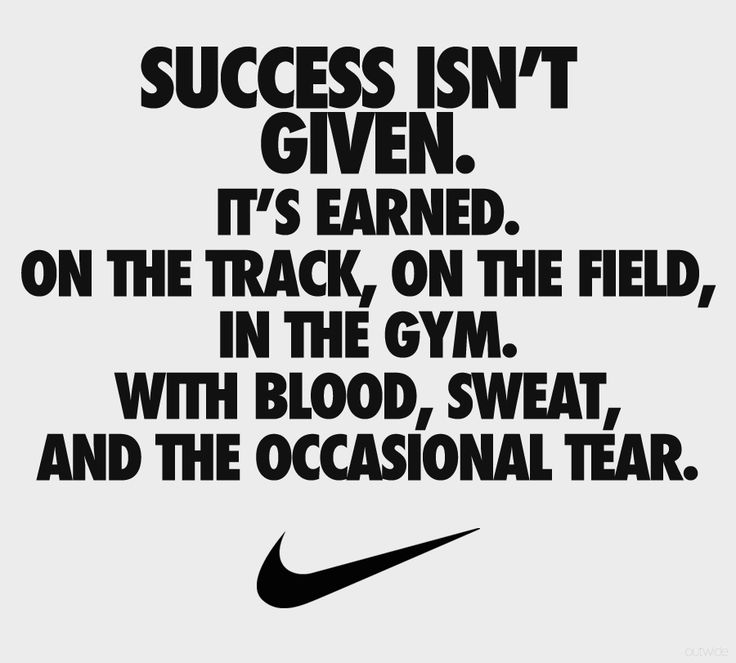 Nike Motivational Quotes: A Nike Statement Proven True Every Time:)