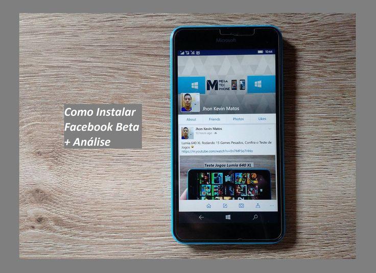 Como instalar Facebook Beta c/ Novo Design no Windows 10 Mobile + Análise