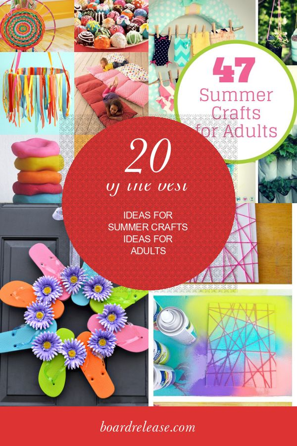 20 Of the Best Ideas for Summer Crafts Ideas for Adults