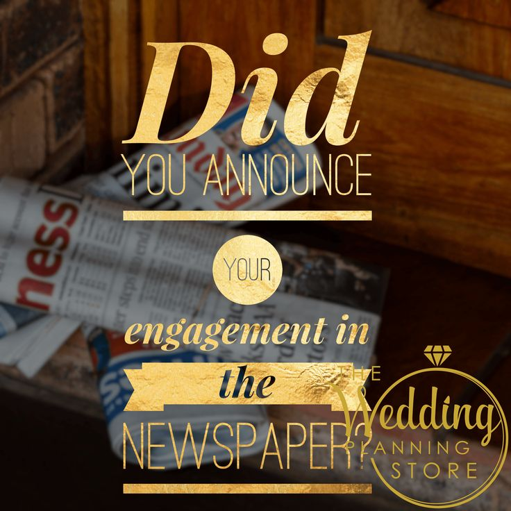 Did you announce your Engagement in the Newspaper? -