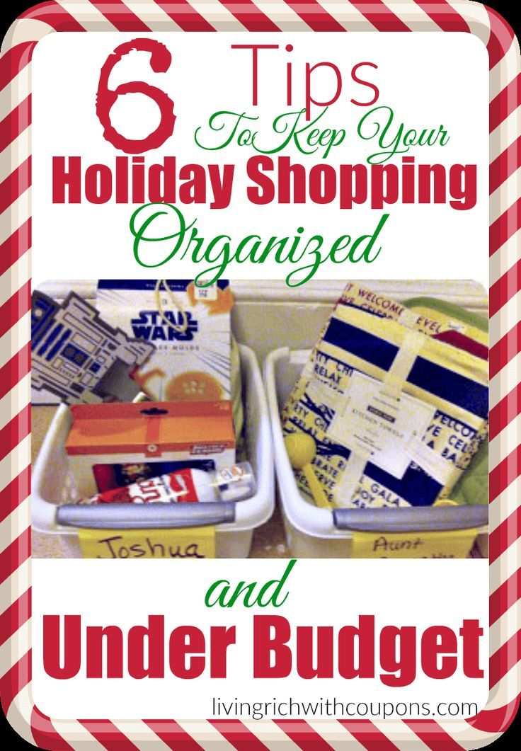6 Tips to Keep Your Holiday Shopping Organized and Under Budget