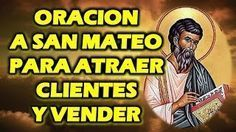 View and download ORACION A SAN MATEO PARA ATRAER CLIENTES Y VENDER in HD Video or Audio for free