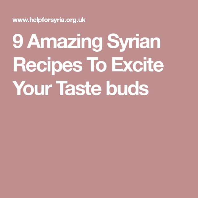 9 Amazing Syrian Recipes To Excite Your Taste buds