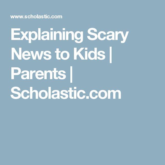 Explaining Scary News to Kids | Parents | Scholastic.com