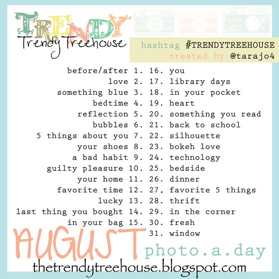 Trendy Treehouse: August Photo A Day Challenge