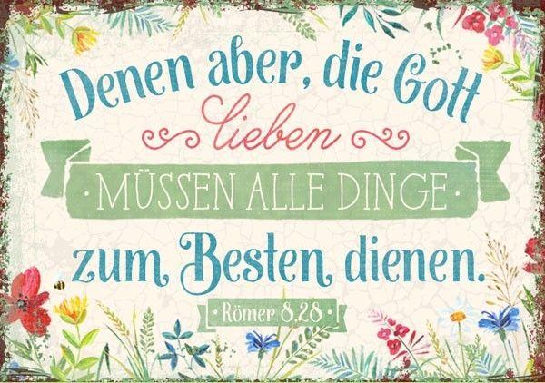 Format: 7,4 x 5,2 cm    Text:   Denen aber, die Gott lieben,  müssen alle Dinge zum Besten dienen.  Römer 8,28