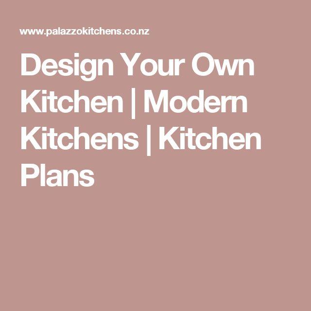 Design Your Own Kitchen | Modern Kitchens | Kitchen Plans
