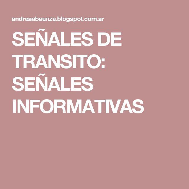 SEÑALES DE TRANSITO: SEÑALES INFORMATIVAS