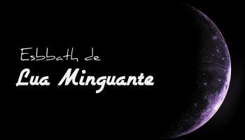 Esbbath de Lua Minguante