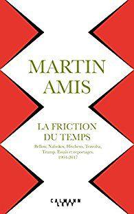 Critiques, citations, extraits de La Friction du temps de Martin Amis. Un tournoi de poker, une enquête sur l'industrie du porno, Lady Di, Tr...