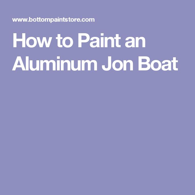 How to Paint an Aluminum Jon Boat