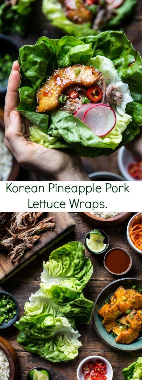 Korean Pineapple Pork Lettuce Wraps | halfbakedharvest.com @Half Baked Harvest