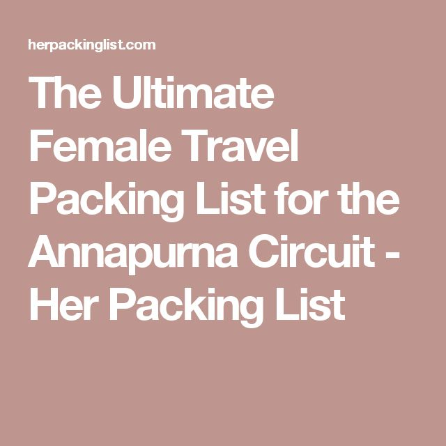 The Ultimate Female Travel Packing List for the Annapurna Circuit - Her Packing List