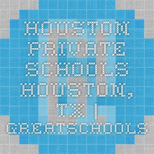 Houston Private Schools - Houston, TX | GreatSchools