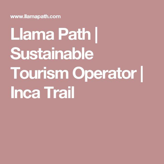 Llama Path | Sustainable Tourism Operator | Inca Trail