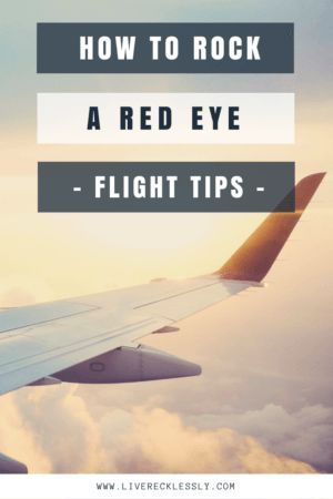 Red eye flight tips. Learn how to rock a red eye flight and land feeling like a legend! What seat is best, what to wear and what to bring to help you sleep. Read more at www.liverecklessly.com
