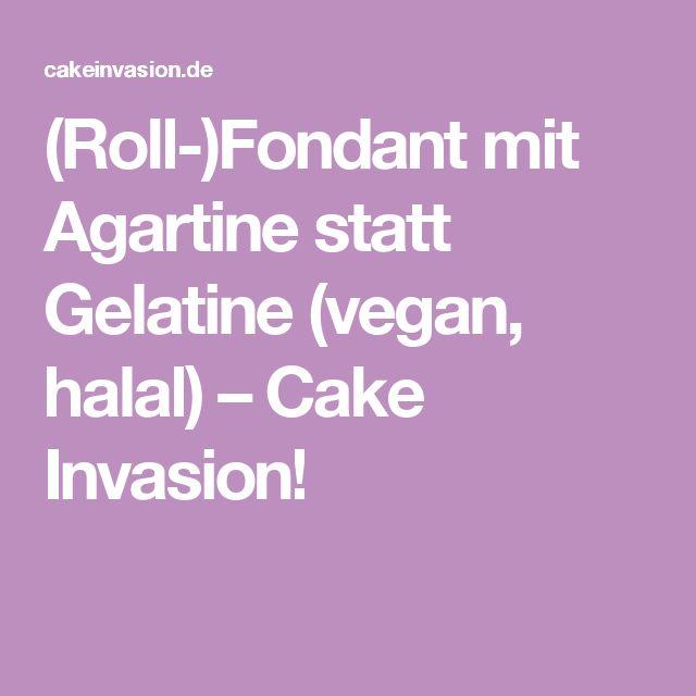 (Roll-)Fondant mit Agartine statt Gelatine (vegan, halal) – Cake Invasion!