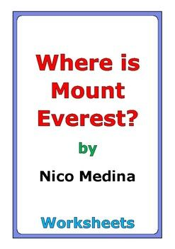"This is a 47-page set of worksheets for the book ""Where Is Mount Everest?"" by Nico Medina. This includes a four-page story test. There are three worksheets for each chapter: * comprehension questions * vocabulary * story analysis Also, there are twenty-three worksheets at the end: * story review * language skills * story reflection * review activity * cause and effect * compare and contrast * illustrations * book design * news report * critical thinking * inferences * summar..."