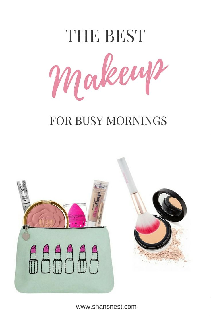 the best makeup for busy mornings - easy and fast makeup application
