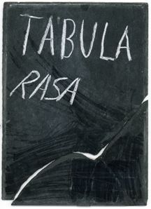 """""""Tabula rasa is a Latin phrase often translated as 'blank slate' in English and originates from the Roman tabula or wax tablet used for notes,"""" Google.com"""