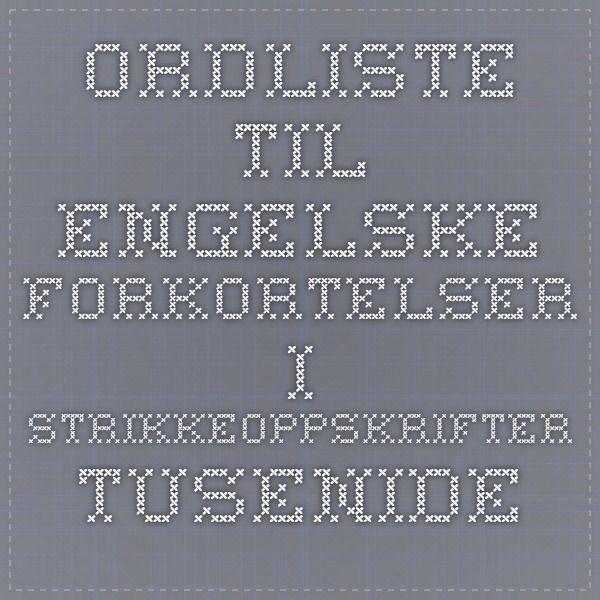 Ordliste til engelske forkortelser i strikkeoppskrifter - Tusenideer.no