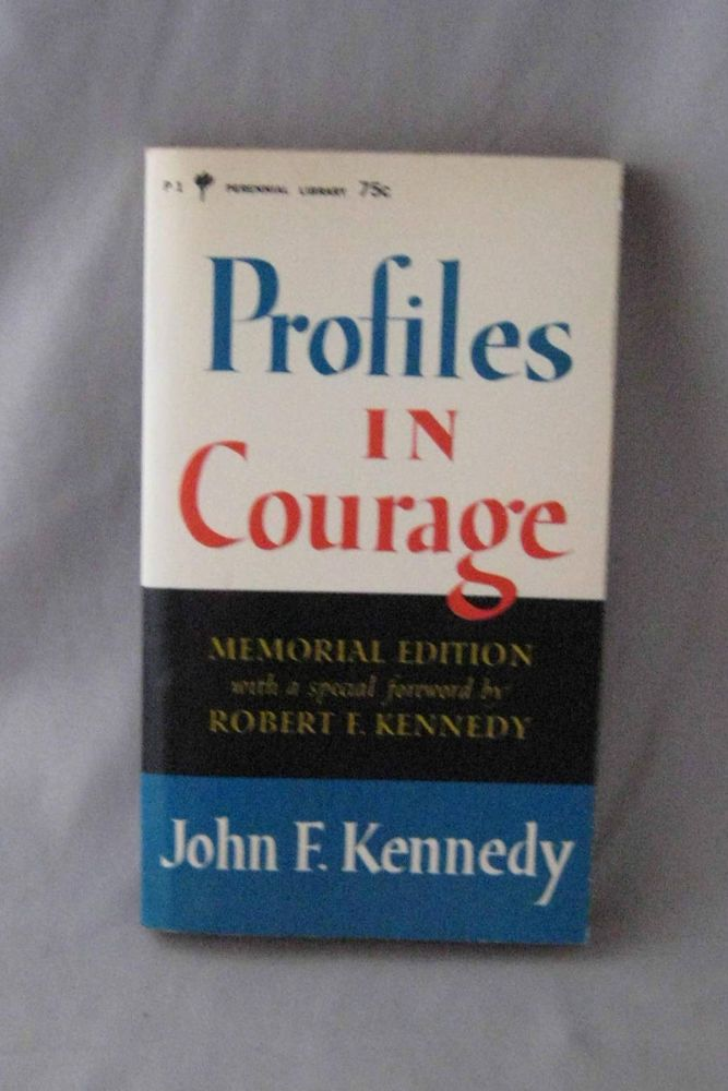 Profiles in courage essay, Essays Service.