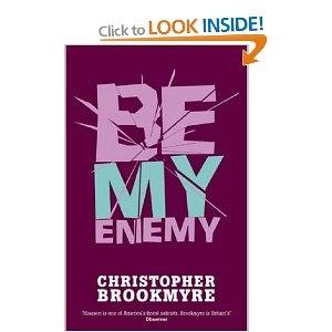 Be My Enemy: Amazon.co.uk: Christopher Brookmyre: Books