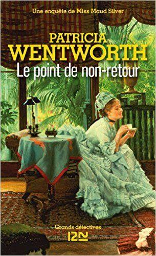 Le point de non-retour eBook: Patricia WENTWORTH, Patrick BERTHON: Amazon.fr: Livres
