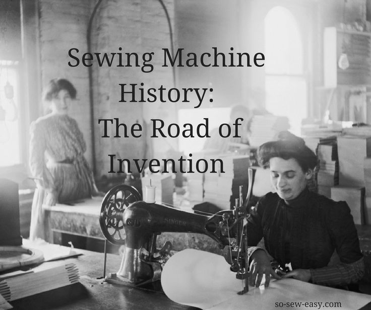 Sewing Machine History: The Road of Invention http://so-sew-easy.com/sewing-machine-history-invention/?utm_campaign=coschedule&utm_source=pinterest&utm_medium=So%20Sew%20Easy&utm_content=Sewing%20Machine%20History%3A%20The%20Road%20of%20Invention