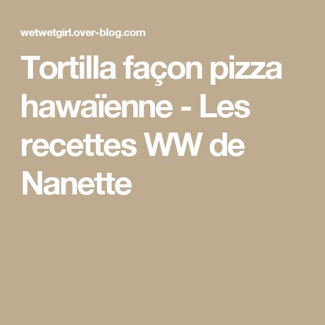 Tortilla façon pizza hawaïenne - Les recettes WW de Nanette