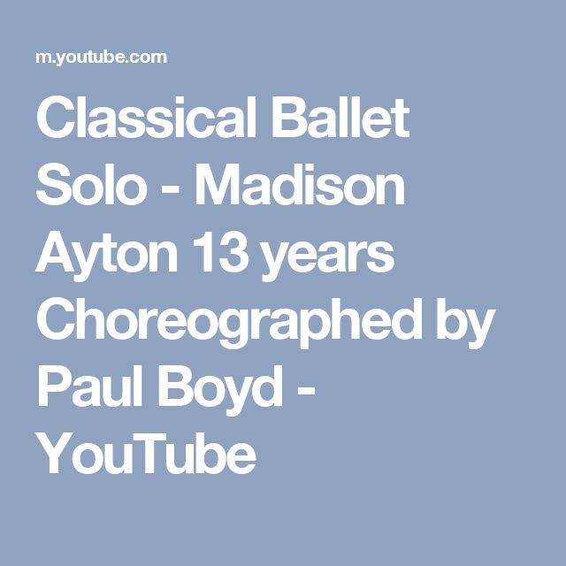 Classical Ballet Solo - Madison Ayton 13 years Choreographed by Paul Boyd - YouTube