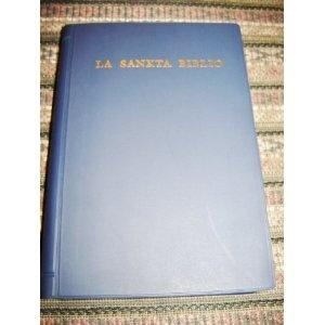 The Holy Bible in Esperanto / La Sankta Biblio / Malnova Kaj Nova Testamentoj Kun La Duakanonaj Libroj Tradukitaj El La Originalaj   $87.99