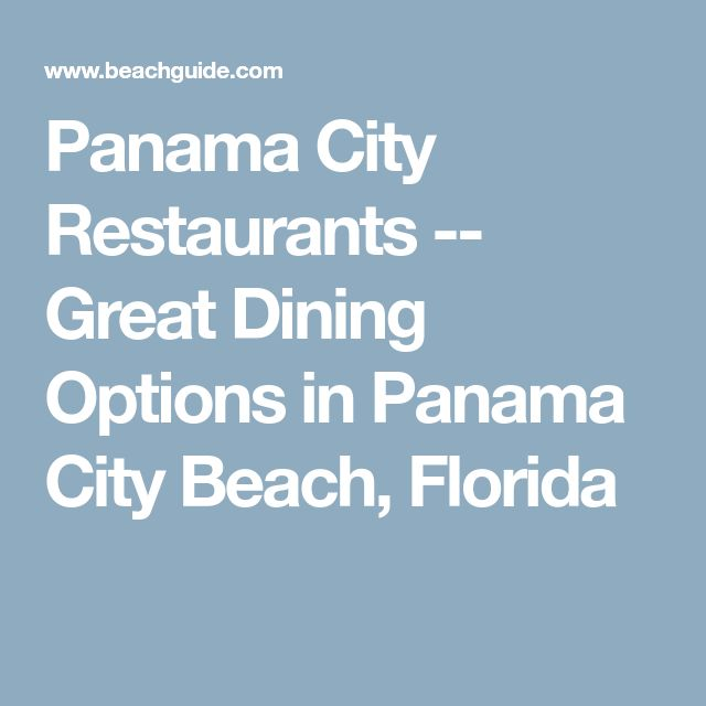 Panama City Restaurants -- Great Dining Options in Panama City Beach, Florida