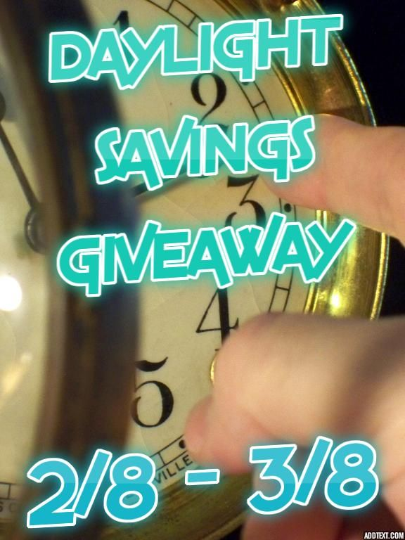 DAYLIGHT SAVINGS GIVEAWAY 800.00 in prizes!