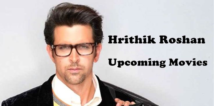 Hrithik Roshan upcoming movies list and release date of upcoming movies of Hrithik Roshan.Get full information about Hrithik Roshan movies list