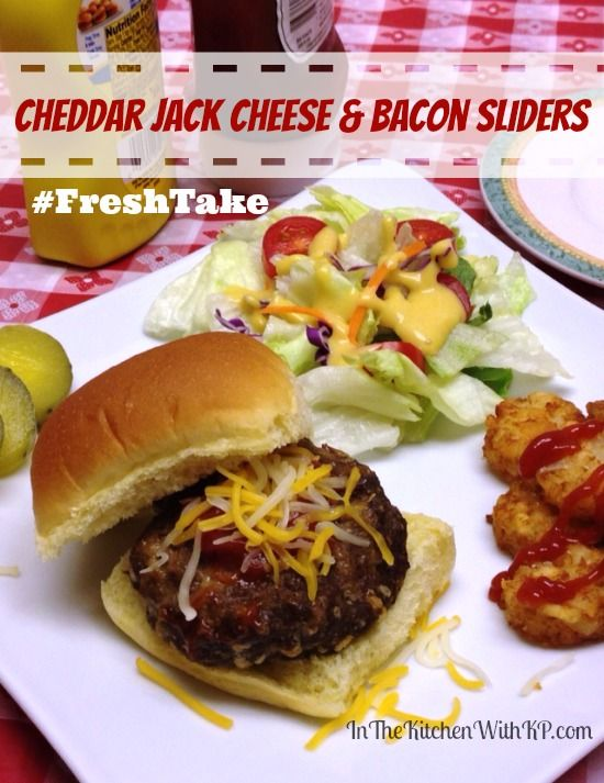Cheddar Jack Cheese and Bacon Sliders #FreshTake #shop In The Kitchen With KP 1