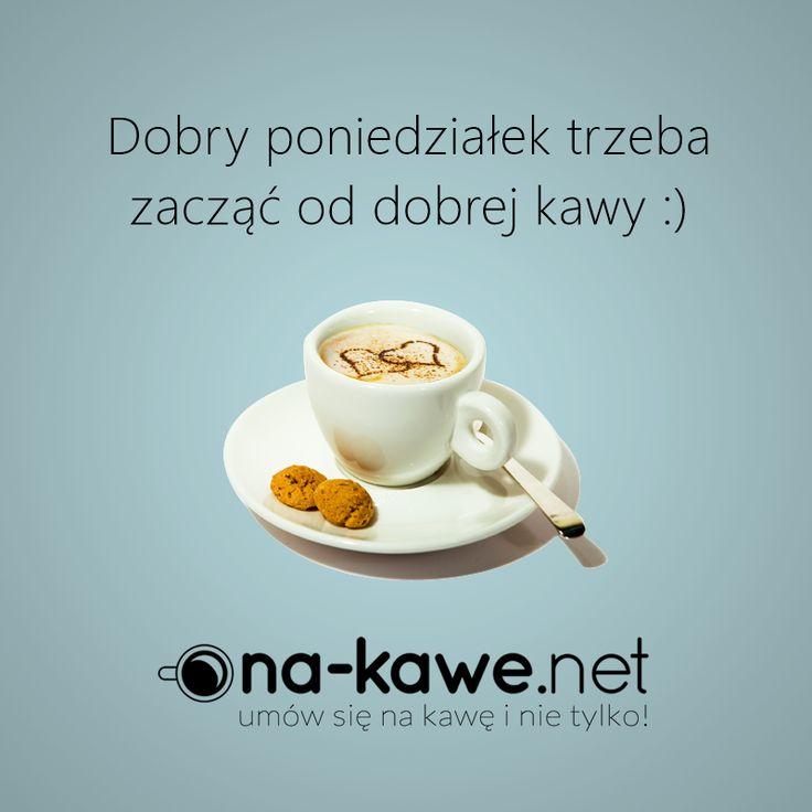 Dobry poniedziałek trzeba zacząć od dobrej kawy :)