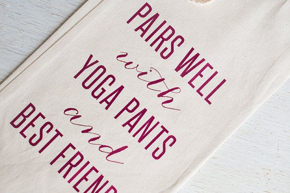 Wine Bag Best Friends Yoga Pants Yoga Gifts by FrancineandGeorgia