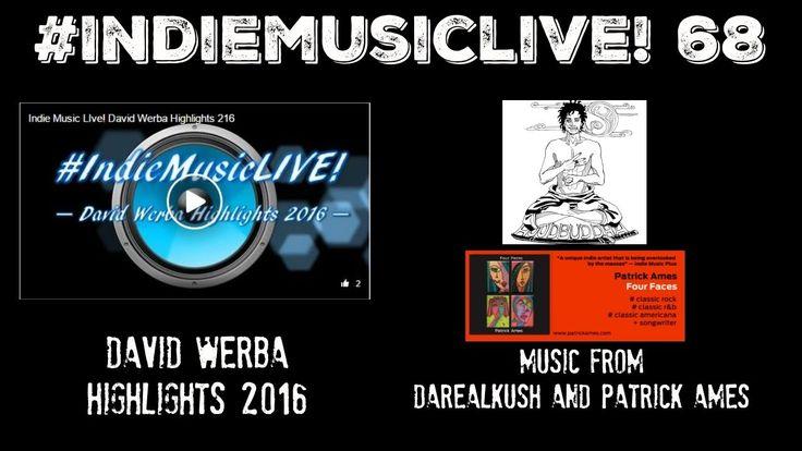 Indie Music LIVE! 68 - Patrick Ames, DaRealKush, David Werba Highlights 2016 - Promote your music NOW http://www.indiemusicplus.ecwid.com