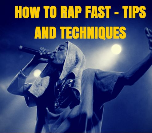 How To Rap Fast – Tips And Techniques