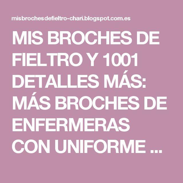MIS BROCHES DE FIELTRO Y 1001 DETALLES MÁS: MÁS BROCHES DE ENFERMERAS CON UNIFORME VERDE Y BLANCO
