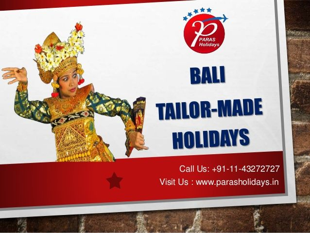 Bali Holiday Packages from Delhi India by Paras Holidays Pvt Ltd via slideshare