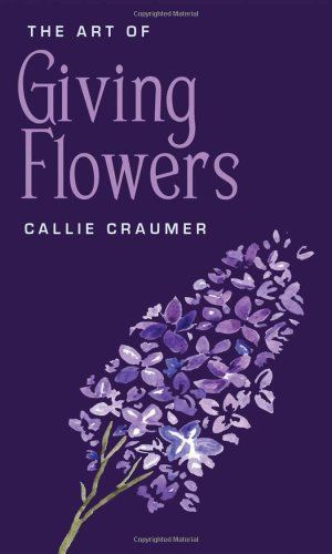 The Art of Giving Flowers by Callie Craumer http://www.amazon.com/dp/1935212729/ref=cm_sw_r_pi_dp_Xcn9ub1DDX3VB