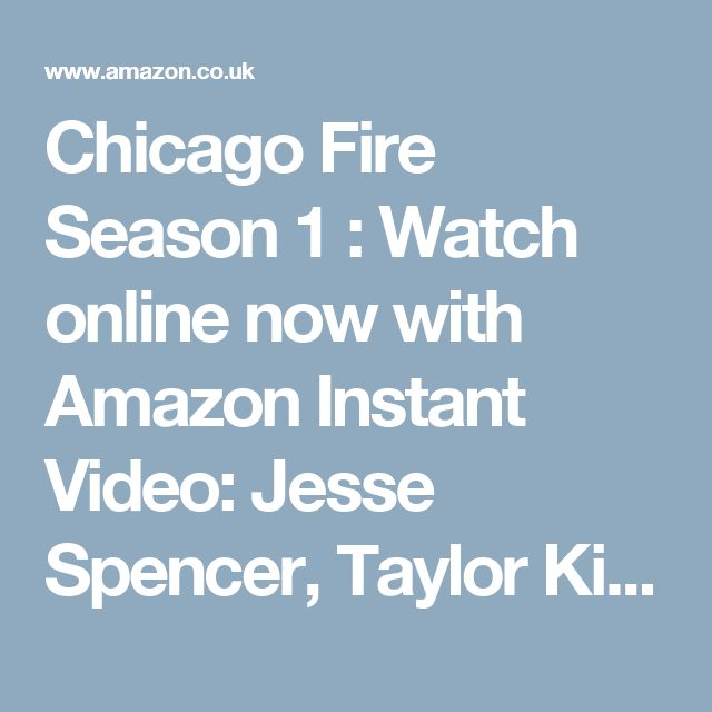 Chicago Fire Season 1 : Watch online now with Amazon Instant Video: Jesse Spencer, Taylor Kinney, David Eigenberg, Monica Raymund, Charlie Barnett, Merle Dandridge, Teri Reeves, Laura German, Eamonn Walker, NBC, Derek Haas, Michael Brandt: Amazon.co.uk