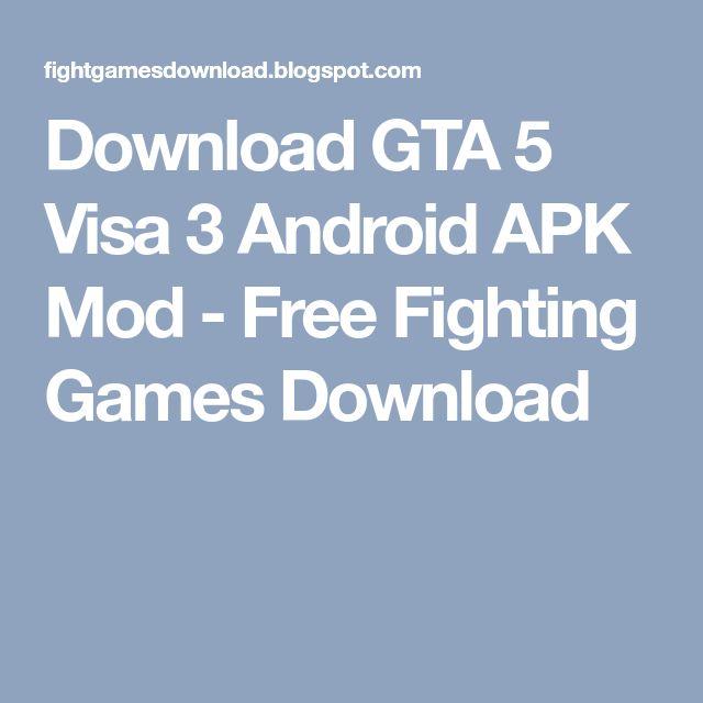 Download GTA 5 Visa 3 Android APK Mod - Free Fighting Games Download